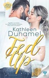 Fed Up by Kathleen Duhamel