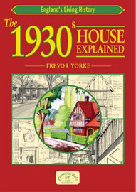 The 1930s House Explained by Trevor Yorke image