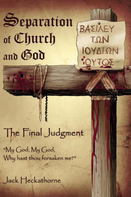 Separation of Church and God, the Final Judgment by Jack Heckathorne image