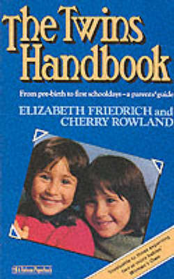 The Twins Handbook: From Pre-birth to First Schooldays - A Parents' Guide by Elizabeth Friedrich image