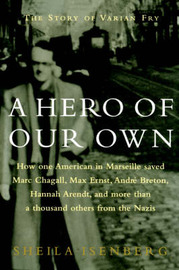 A Hero of Our Own: The Story of Varian Fry by Sheila Isenberg