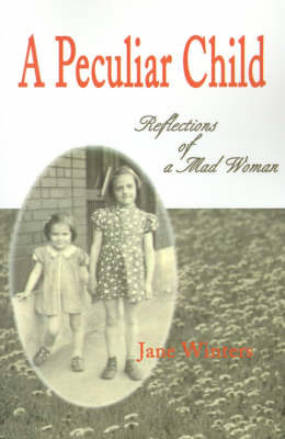 A Peculiar Child: Reflections of a Mad Woman by Jane Winters image