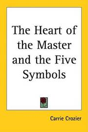 The Heart of the Master and the Five Symbols by Carrie Crozier image