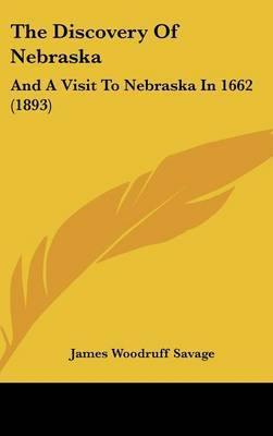 The Discovery of Nebraska: And a Visit to Nebraska in 1662 (1893) by James Woodruff Savage image