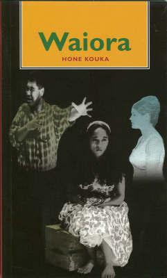 Waiora by Hone Kouka