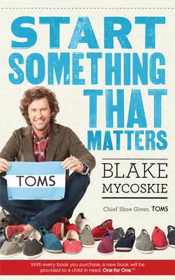 Start Something That Matters by Blake Mycoskie image