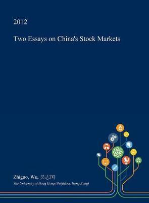 Two Essays on China's Stock Markets by Zhiguo Wu image