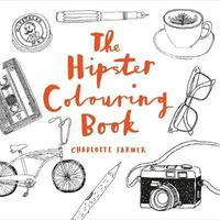 The Hipster Colouring Book by Charlotte Farmer