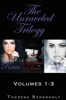 The Unraveled Trilogy by Theresa Sederholt image