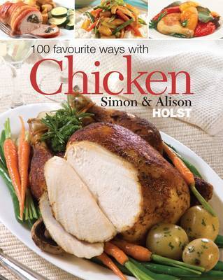 100 Favourite Ways with Chicken by Alison Holst image