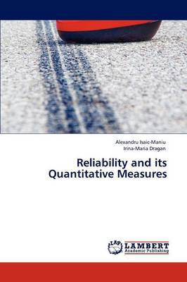 Reliability and Its Quantitative Measures by Alexandru Isaic-Maniu