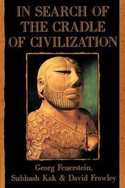 In Search of the Cradle of Civilization by Georg Feuerstein