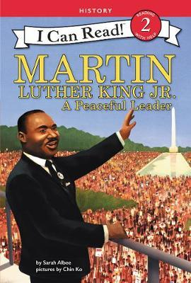 Martin Luther King Jr.: A Peaceful Leader by Sarah Albee image
