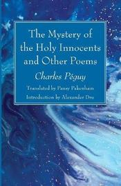 The Mystery of the Holy Innocents and Other Poems by Charles Peguy