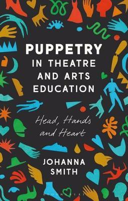 Puppetry in Theatre and Arts Education by Johanna Smith image
