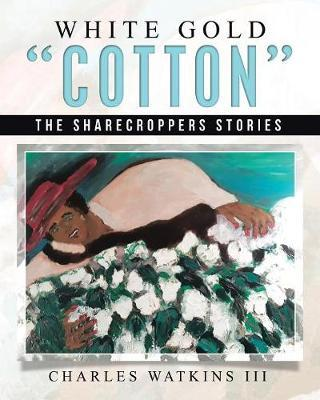 White Gold Cotton by Charles Watkins III