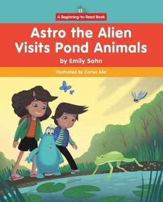 Astro the Alien Visits Pond Animals by Emily Sohn image