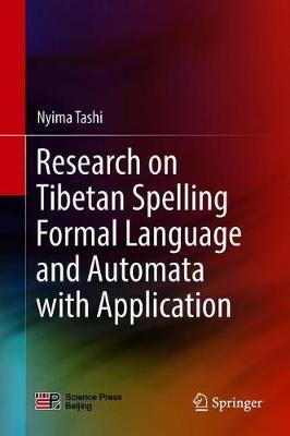 Research on Tibetan Spelling Formal Language and Automata with Application by Nyima Tashi