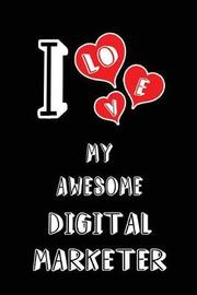 I Love My Awesome Digital Marketer by Lovely Hearts Publishing