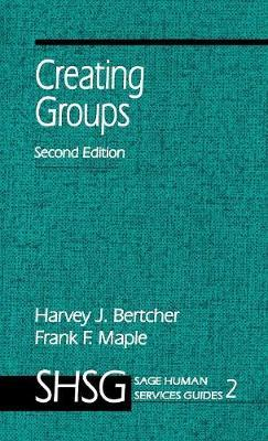 Creating Groups by Harvey J. Bertcher