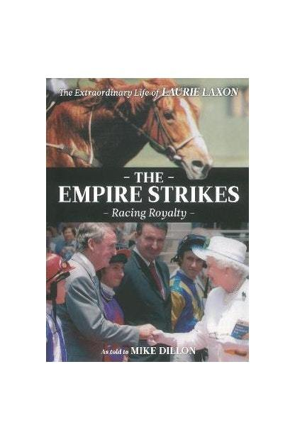 The Empire Strikes: The Extraordinary Life of Laurie Laxon by Mike Dillon