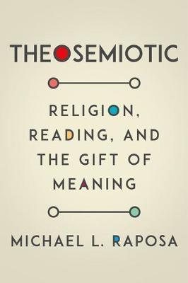 Theosemiotic by Michael L. Raposa