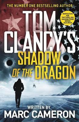 Tom Clancy's Shadow of the Dragon by Marc Cameron