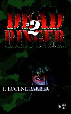 Dead Ringer #2 by F. Eugene Barber