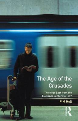 The Age of the Crusades by P.M. Holt image