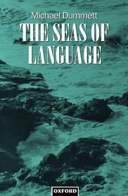 The Seas of Language by Michael Dummett