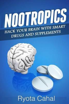 Nootropics Ryota Cahal Book Buy Now At Mighty Ape Nz