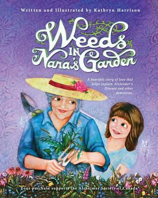 Weeds in Nana's Garden by Kathryn Harrison