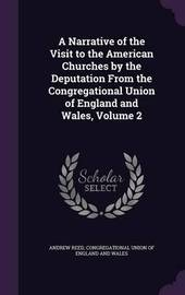 A Narrative of the Visit to the American Churches by the Deputation from the Congregational Union of England and Wales, Volume 2 by Andrew Reed image