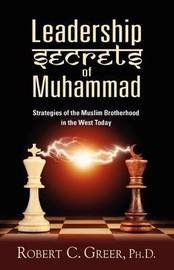 Leadership Secrets of Muhammad by Robert C. Greer