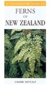 Photographic Guide to Ferns of New Zealand by Lawrie Metcalf