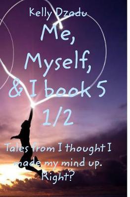 Kelly Dzadume, Myself,& I Book 5 1/2 by Kelly Dzadu image