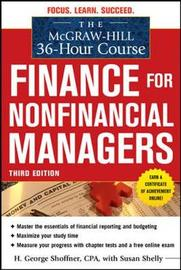 The McGraw-Hill 36-Hour Course: Finance for Non-Financial Managers 3/E by H. George Shoffner