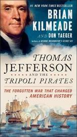 Thomas Jefferson And The Tripoli Pirates by Brian Kilmeade image
