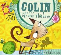 Colin and the Wrong Shadow by Leigh Hodgkinson image