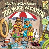 Berenstain Bears & Too Much Vacation by Stan Berenstain