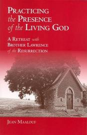 Practicing the Presence of the Living God by Jean Maalouf