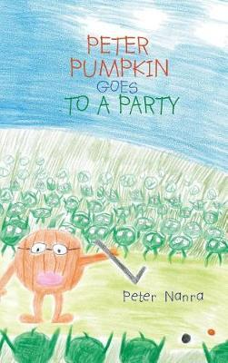 Peter Pumpkin Goes to a Party by Peter Nanra image