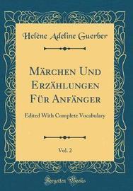 M�rchen Und Erz�hlungen F�r Anf�nger, Vol. 2 by Helene Adeline Guerber image