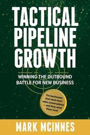 Tactical Pipeline Growth by Mark McInnes