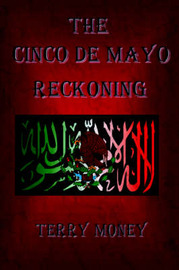 The Cinco de Mayo Reckoning by Terry Money image