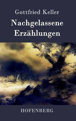 Nachgelassene Erzahlungen by Gottfried Keller image