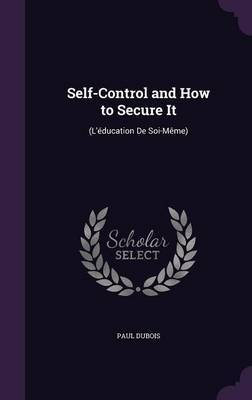 Self-Control and How to Secure It by DuBois
