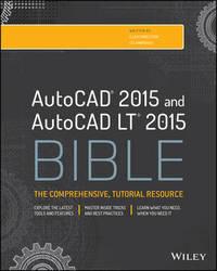 AutoCAD 2015 and AutoCAD LT 2015 Bible by Ellen Finkelstein