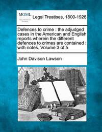 Defences to Crime by John Davison Lawson