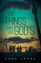 The Things That Are God's by Fred Jones image